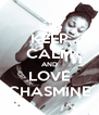 KEEP CALM AND LOVE CHASMINE - Personalised Poster A4 size