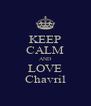 KEEP CALM AND LOVE Chavril - Personalised Poster A4 size