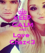 KEEP CALM AND Love  Chaz<3 - Personalised Poster A4 size