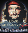 KEEP CALM AND LOVE  CHE GUEVARA - Personalised Poster A4 size