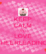 KEEP CALM AND LOVE CHEERLEADING! - Personalised Poster A4 size