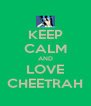 KEEP CALM AND LOVE CHEETRAH - Personalised Poster A4 size