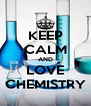 KEEP CALM AND LOVE CHEMISTRY - Personalised Poster A4 size