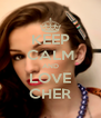 KEEP CALM AND LOVE CHER - Personalised Poster A4 size