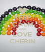 KEEP CALM AND LOVE CHERIN - Personalised Poster A4 size