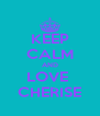 KEEP CALM AND LOVE  CHERISE - Personalised Poster A4 size