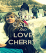 KEEP CALM AND LOVE CHERRY - Personalised Poster A4 size