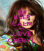 KEEP CALM AND LOVE CHERYL - Personalised Poster A4 size