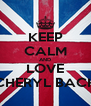 KEEP CALM AND LOVE CHERYL BACK - Personalised Poster A4 size