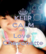 KEEP CALM AND Love  Chevonette - Personalised Poster A4 size