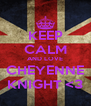 KEEP CALM AND LOVE CHEYENNE KNIGHT <3 - Personalised Poster A4 size