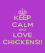 KEEP CALM AND LOVE CHICKENS!! - Personalised Poster A4 size
