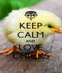 KEEP CALM AND LOVE CHICKS - Personalised Poster A4 size