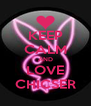 KEEP CALM AND LOVE CHICSER - Personalised Poster A4 size