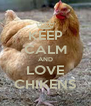 KEEP CALM AND LOVE CHIKENS - Personalised Poster A4 size