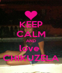 KEEP CALM AND love  CHIKUZELA - Personalised Poster A4 size