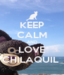KEEP CALM AND LOVE CHILAQUIL  - Personalised Poster A4 size