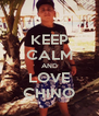 KEEP CALM AND LOVE CHINO - Personalised Poster A4 size