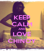 KEEP CALM AND LOVE CHINOY - Personalised Poster A4 size