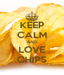 KEEP CALM AND LOVE CHIPS - Personalised Poster A4 size