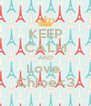KEEP CALM AND Love  Chloe<3 - Personalised Poster A4 size