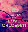 KEEP CALM AND LOVE CHLOE9911 - Personalised Poster A4 size