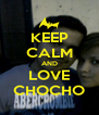 KEEP CALM AND LOVE CHOCHO - Personalised Poster A4 size