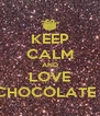 KEEP CALM AND LOVE CHOCOLATE ! - Personalised Poster A4 size