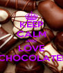 KEEP CALM AND LOVE CHOCOLATE! - Personalised Poster A4 size