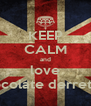 KEEP CALM and love chocolate derretido - Personalised Poster A4 size