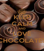 KEEP CALM AND LOVE CHOCOLATES - Personalised Poster A4 size