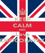 KEEP CALM AND Love CHOCOLATEX - Personalised Poster A4 size