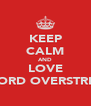 KEEP CALM AND LOVE CHORD OVERSTREET - Personalised Poster A4 size