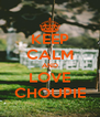 KEEP CALM AND LOVE CHOUPIE - Personalised Poster A4 size