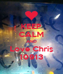 KEEP CALM AND Love Chris 10913 - Personalised Poster A4 size