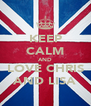 KEEP CALM AND LOVE CHRIS AND LISA - Personalised Poster A4 size