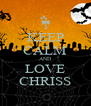 KEEP CALM AND LOVE CHRISS - Personalised Poster A4 size