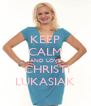 KEEP CALM AND LOVE  CHRISTI LUKASIAK - Personalised Poster A4 size