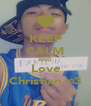 KEEP CALM AND Love Christian <3 - Personalised Poster A4 size