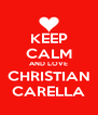 KEEP CALM AND LOVE CHRISTIAN CARELLA - Personalised Poster A4 size