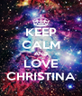 KEEP CALM AND LOVE CHRISTINA - Personalised Poster A4 size