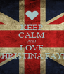 KEEP CALM AND LOVE CHRISTINA FAYE - Personalised Poster A4 size
