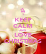 KEEP CALM AND LOVE CHRISTMAS - Personalised Poster A4 size