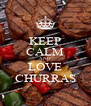 KEEP CALM AND LOVE CHURRAS - Personalised Poster A4 size
