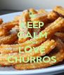 KEEP CALM AND LOVE CHURROS - Personalised Poster A4 size
