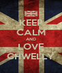 KEEP CALM AND LOVE CHWELLY - Personalised Poster A4 size