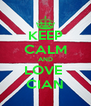 KEEP CALM AND LOVE  CIAN - Personalised Poster A4 size