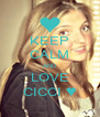 KEEP CALM AND LOVE CICCI ♥ - Personalised Poster A4 size