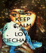 KEEP CALM AND LOVE CIECHANISKA - Personalised Poster A4 size