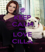KEEP CALM AND LOVE CILLA - Personalised Poster A4 size